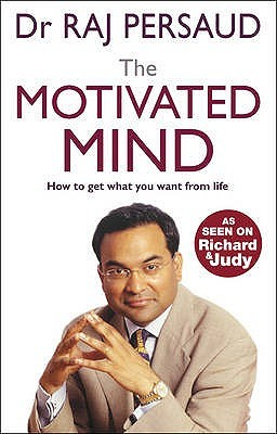 The Motivated Mind: How to Get What You Want from Life