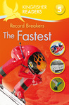 Record Breakers: The Fastest (Kingfisher Readers Level 5)