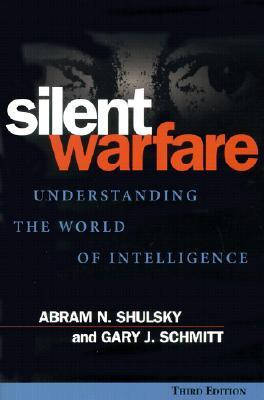 Silent Warfare by Abram N. Shulsky