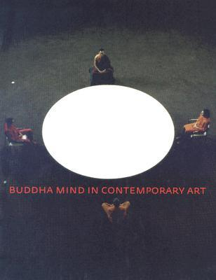 Buddha Mind in Contemporary Art by Jacquelynn Baas