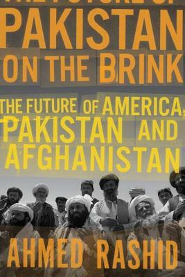 Pakistan on the Brink by Ahmed Rashid
