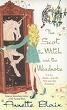 The Scot, the Witch and the Wardrobe (Accidental Witch Trilogy, #3)