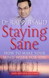 Staying Sane: How to Make Your Mind Work for You
