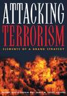 Attacking Terrorism by Audrey Kurth Cronin