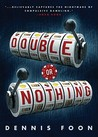 Double or Nothing by Dennis Foon