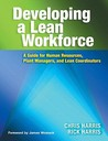 Developing A Lean Workforce: A Guide For Human Resources, Plant Managers And Lean Coordinators