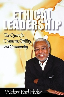 Ethical Leadership: The Quest for Character, Civility, and Community (Prisms) (Prisms)