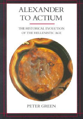 Alexander to Actium by Peter Green