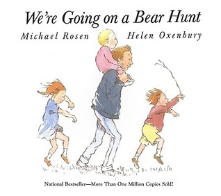 We're Going on a Bear Hunt by Michael Rosen
