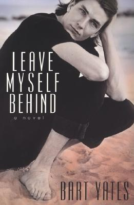 Leave Myself Behind by Bart Yates