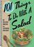 101 Things to do with Salad (101 Things to Do with A...) (101 Things to Do with A...)