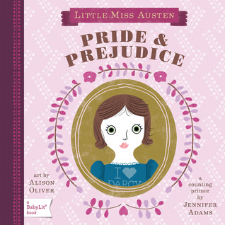 Little Miss Austen - Pride & Prejudice by Jennifer Adams
