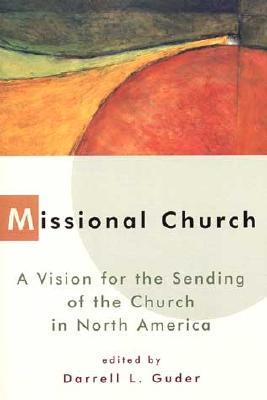 Missional Church by Darrell L. Guder