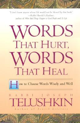 Words That Hurt, Words That Heal by Joseph Telushkin