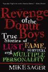 The Revenge of the Donut Boys: True Stories of Lust, Fame, Survival and Multiple Personality