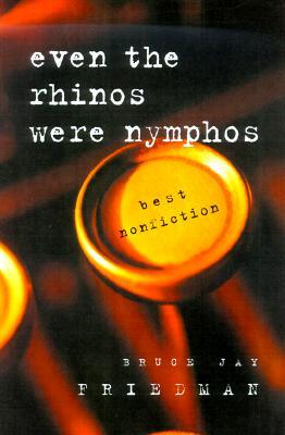 Even the Rhinos Were Nymphos: Best Nonfiction