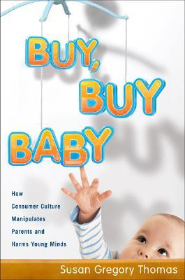 Buy, Buy Baby by Susan Gregory Thomas