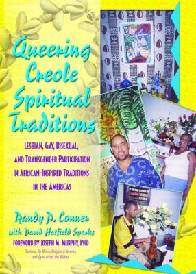 Queering Creole Spiritual Traditions by Randy P. Conner
