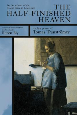 The Half-Finished Heaven by Tomas Tranströmer