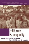 Child Care and Inequality: Rethinking Carework for Children and Youth