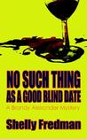 No Such Thing As A Good Blind Date (A Brandy Alexander Mystery #2)