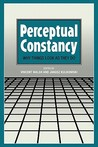 Perceptual Constancy: Why Things Look as They Do