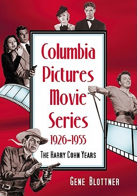 Columbia Pictures Movie Series, 19261955 by Gene Blottner