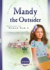 Mandy the Outsider: Prelude to World War 2