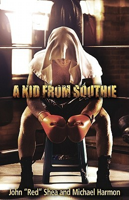 "A Kid from Southie by John ""Red"" Shea"