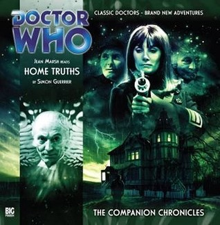 Doctor Who: Home Truths (The Companion Chronicles, #3.05)