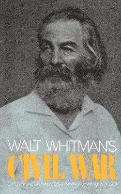 Walt Whitman's Civil War by Walter Lowenfels