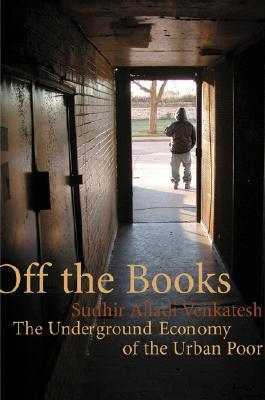 Off the Books by Sudhir Venkatesh