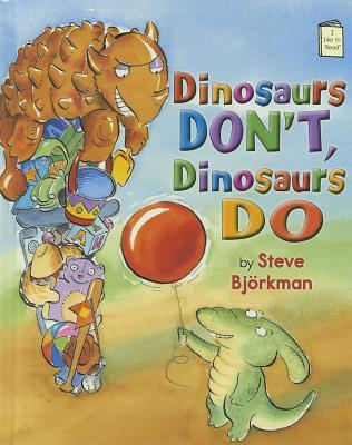 Dinosaurs Don't, Dinosaurs Do by Steve Björkman