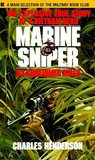 Marine Sniper: 93 Confirmed Kills: The Explosive True Story of a Vietnam Hero