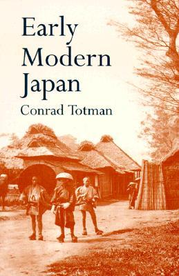 Early Modern Japan by Conrad D. Totman