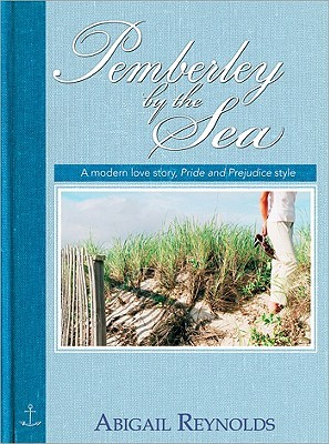 Pemberley by the Sea: A Modern Love Story, Pride and Prejudice Style