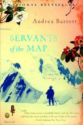Servants of the Map by Andrea Barrett