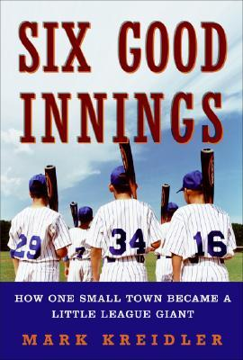 Six Good Innings by Mark Kreidler