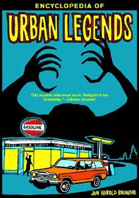 Encyclopedia of Urban Legends by Jan Harold Brunvand
