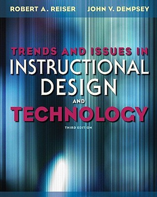 Trends and Issues in Instructional Design and Technology by Robert A. Reiser