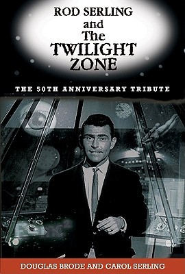 Rod Serling and the Twilight Zone by Douglas Brode