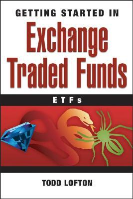 Getting Started in Exchange Traded Funds (ETFs) by Todd Lofton