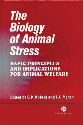The Biology of Animal Stress by G. Moberg