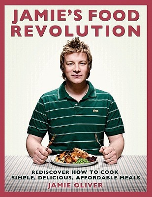 Jamie's Food Revolution by Jamie Oliver