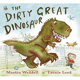 The Dirty Great Dinosaur by Martin Waddell