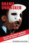 Obama Unmasked: Did Slick Hollywood Handlers Create the Perfect Candidate?