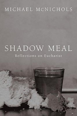 Shadow Meal: Reflections on Eucharist