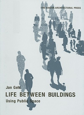 Life Between Buildings by Jan Gehl