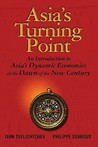 Asia's Turning Point: An Introduction to Asia's Dynamic Economies at the Dawn of the New Century