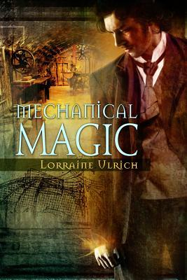 Mechanical Magic by Lorraine Ulrich